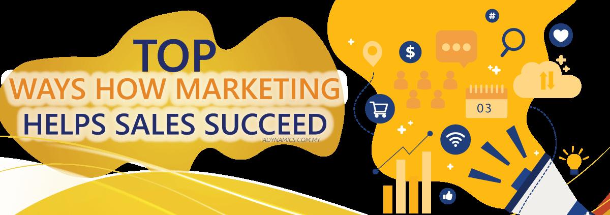 Top Ways Marketing Can Help Sales Succeed 1