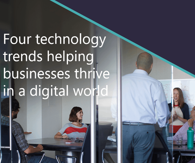 Four technology trends helping businesses thrive in a digital world in Malaysia and Singapore Dynamics 365 in Malaysia and Singapore by Leading Microsoft Dynamics 365 partners in Malaysia and Singapore